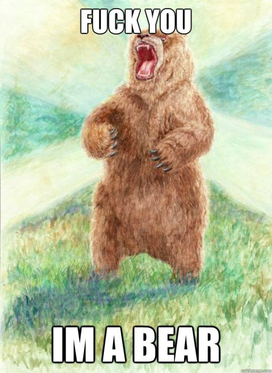fuck you ima  bear